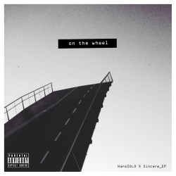 HansSOLO & Sincere - On The Wheel, LP